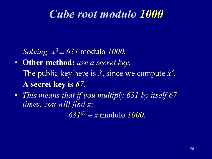 Cube root modulo 1000 Solving x 3 631 modulo 1000. • Other method: use
