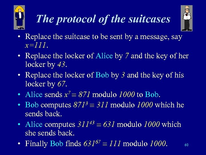 The protocol of the suitcases • Replace the suitcase to be sent by a
