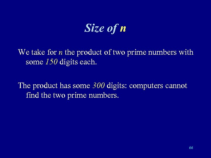 Size of n We take for n the product of two prime numbers with