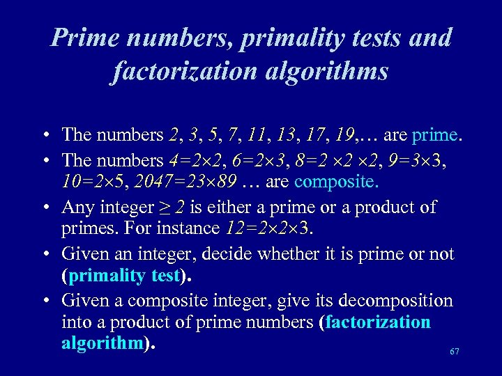 Prime numbers, primality tests and factorization algorithms • The numbers 2, 3, 5, 7,