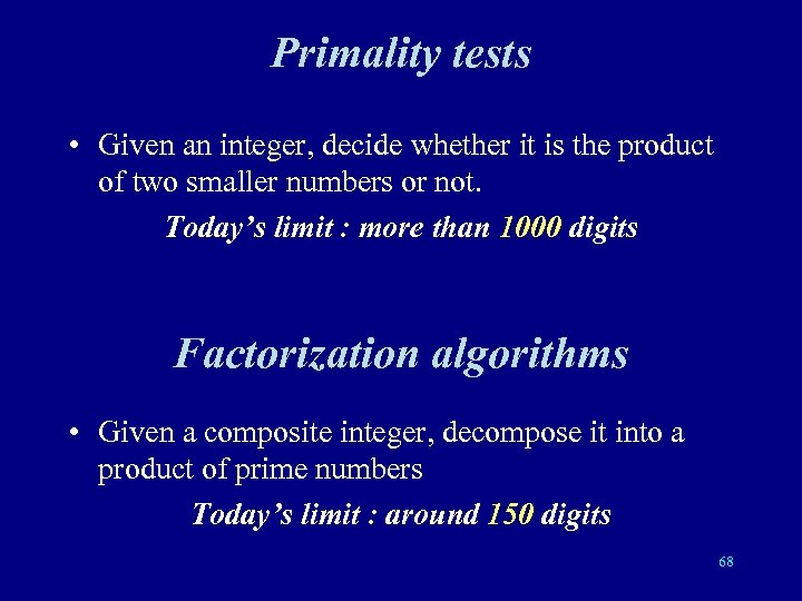 Primality tests • Given an integer, decide whether it is the product of two