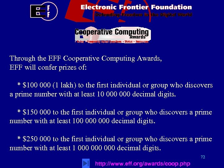 Through the EFF Cooperative Computing Awards, EFF will confer prizes of: * $100 000