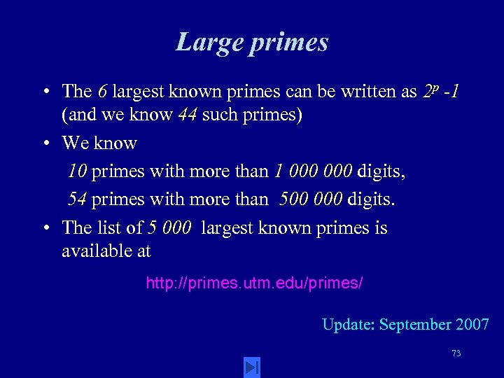 Large primes • The 6 largest known primes can be written as 2 p