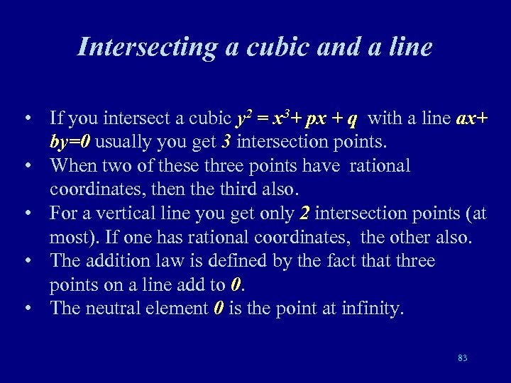 Intersecting a cubic and a line • If you intersect a cubic y 2