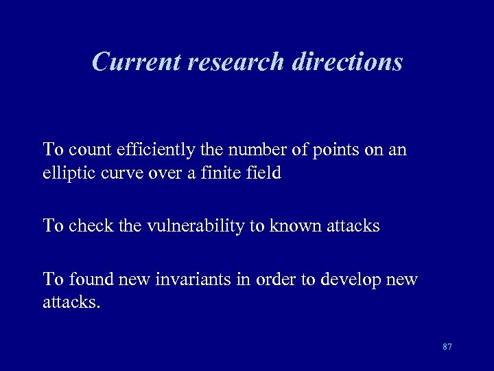 Current research directions To count efficiently the number of points on an elliptic curve