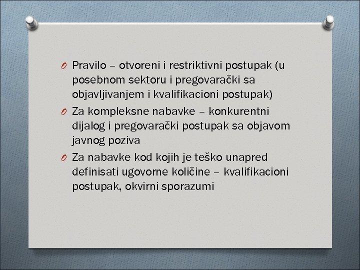 O Pravilo – otvoreni i restriktivni postupak (u posebnom sektoru i pregovarački sa objavljivanjem
