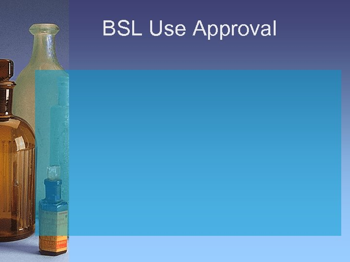 BSL Use Approval