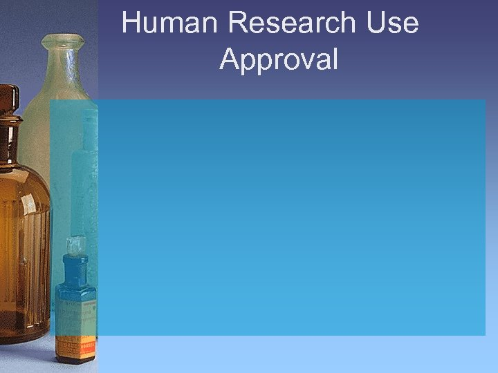 Human Research Use Approval