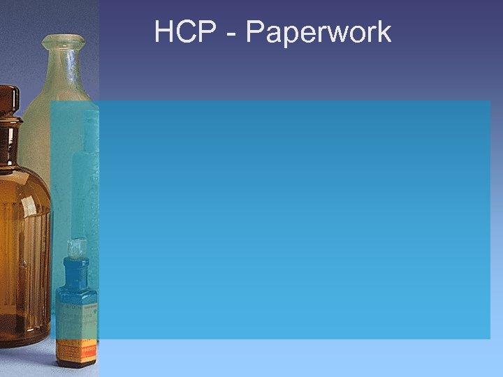 HCP - Paperwork