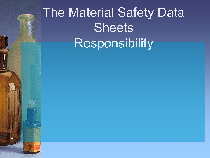 The Material Safety Data Sheets Responsibility