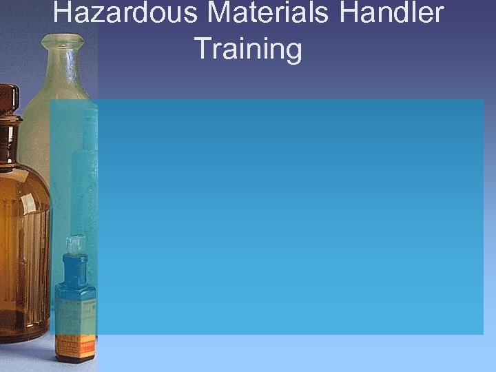 Hazardous Materials Handler Training