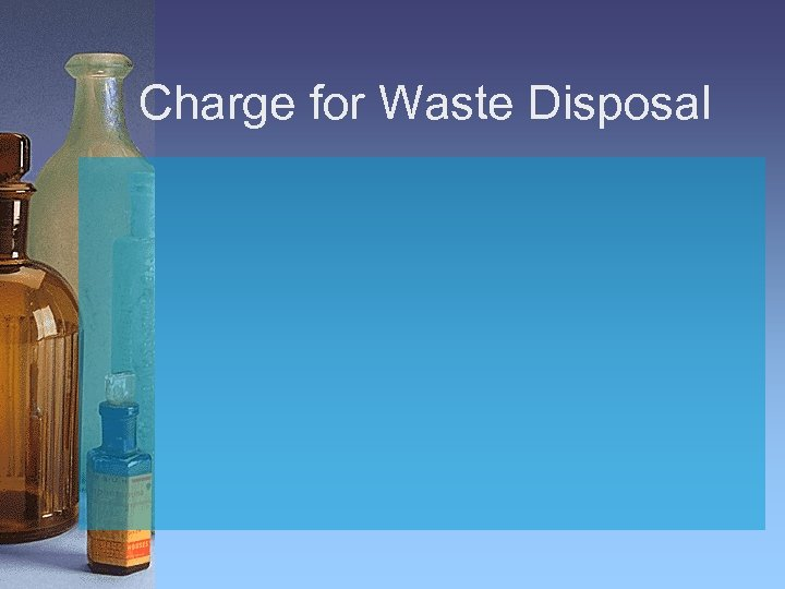 Charge for Waste Disposal