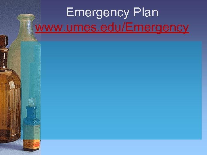 Emergency Plan www. umes. edu/Emergency