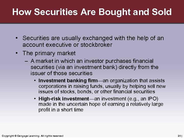 How Securities Are Bought and Sold • Securities are usually exchanged with the help
