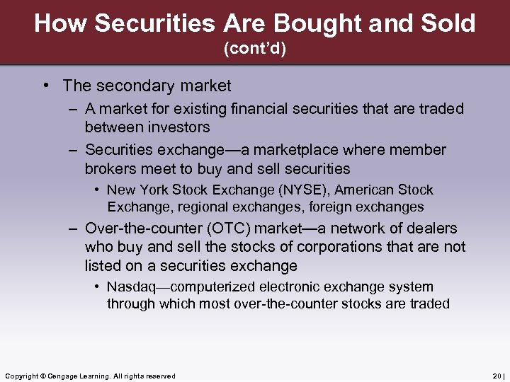 How Securities Are Bought and Sold (cont'd) • The secondary market – A market