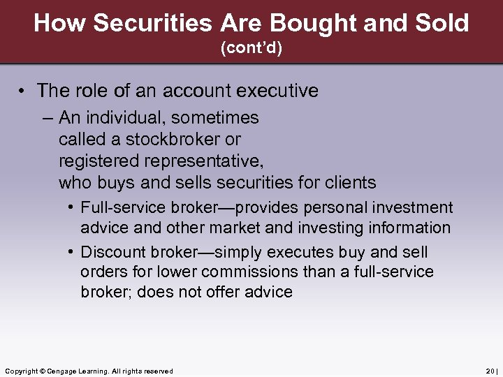 How Securities Are Bought and Sold (cont'd) • The role of an account executive