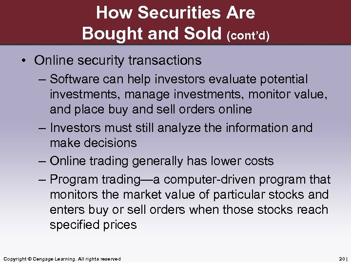 How Securities Are Bought and Sold (cont'd) • Online security transactions – Software can