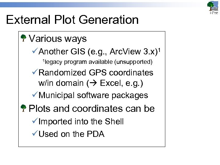 External Plot Generation Various ways üAnother GIS (e. g. , Arc. View 3. x)1