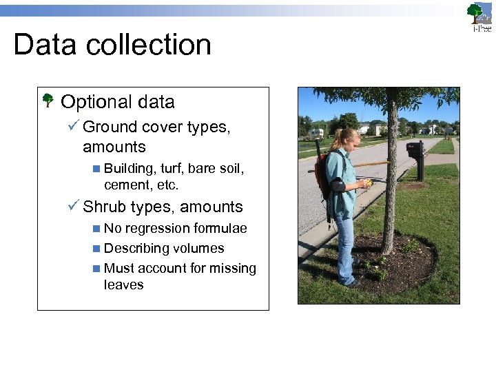 Data collection Optional data ü Ground cover types, amounts n Building, turf, bare soil,