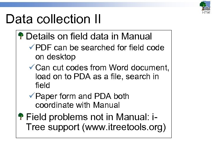 Data collection II Details on field data in Manual üPDF can be searched for