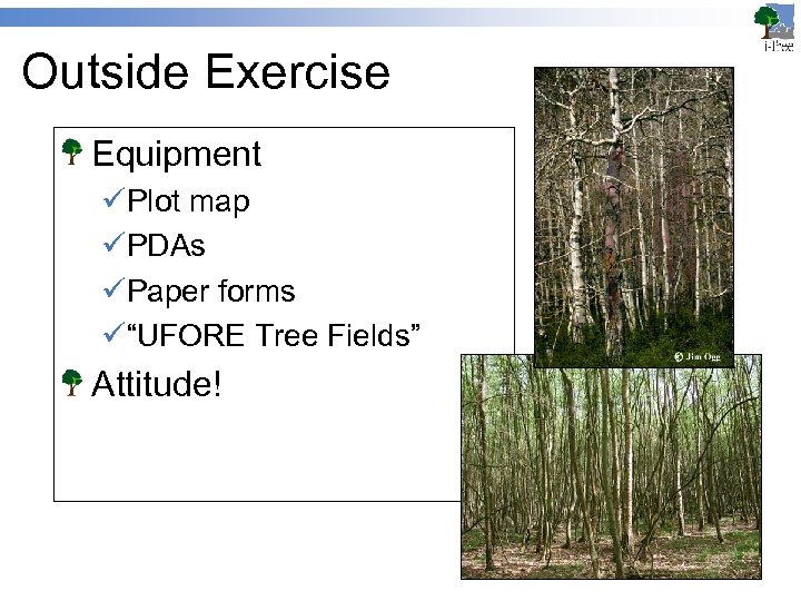 "Outside Exercise Equipment üPlot map üPDAs üPaper forms ü""UFORE Tree Fields"" Attitude!"