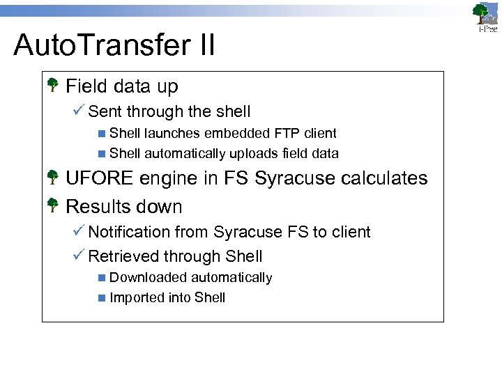 Auto. Transfer II Field data up ü Sent through the shell n Shell launches