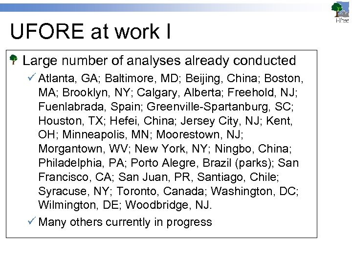 UFORE at work I Large number of analyses already conducted ü Atlanta, GA; Baltimore,