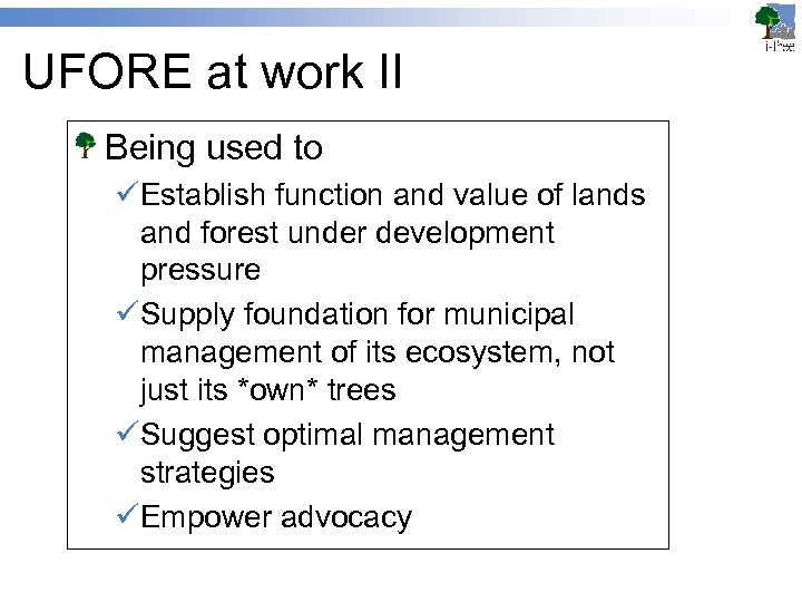 UFORE at work II Being used to üEstablish function and value of lands and