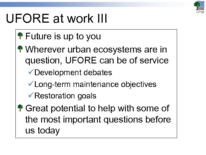 UFORE at work III Future is up to you Wherever urban ecosystems are in