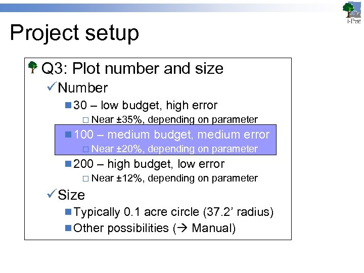 Project setup Q 3: Plot number and size üNumber n 30 – low budget,