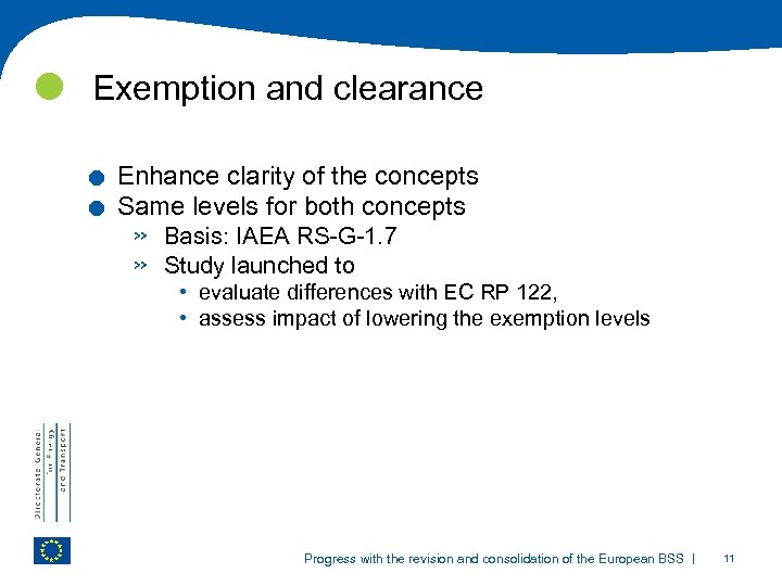 Exemption and clearance . . Enhance clarity of the concepts Same levels for