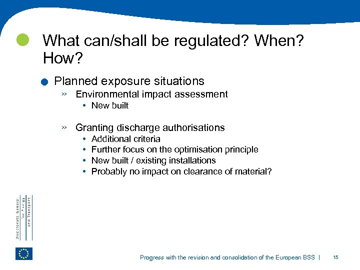 What can/shall be regulated? When? How? . Planned exposure situations » Environmental impact