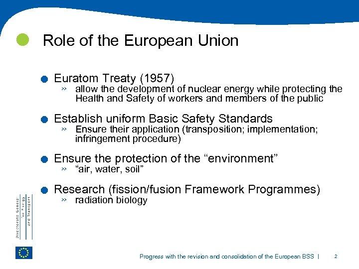 Role of the European Union . . Euratom Treaty (1957) » allow the