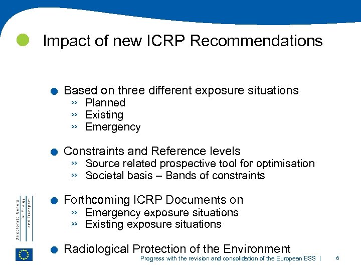 Impact of new ICRP Recommendations . . Based on three different exposure situations