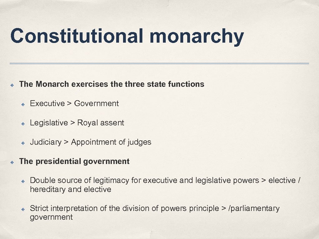 Constitutional monarchy ✤ The Monarch exercises the three state functions ✤ ✤ Legislative >