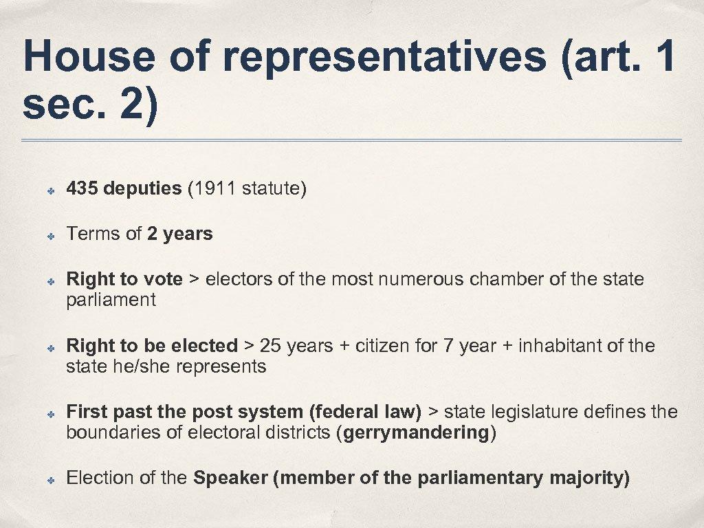 House of representatives (art. 1 sec. 2) ✤ 435 deputies (1911 statute) ✤ Terms