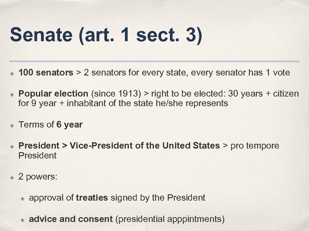 Senate (art. 1 sect. 3) ✤ ✤ ✤ 100 senators > 2 senators for