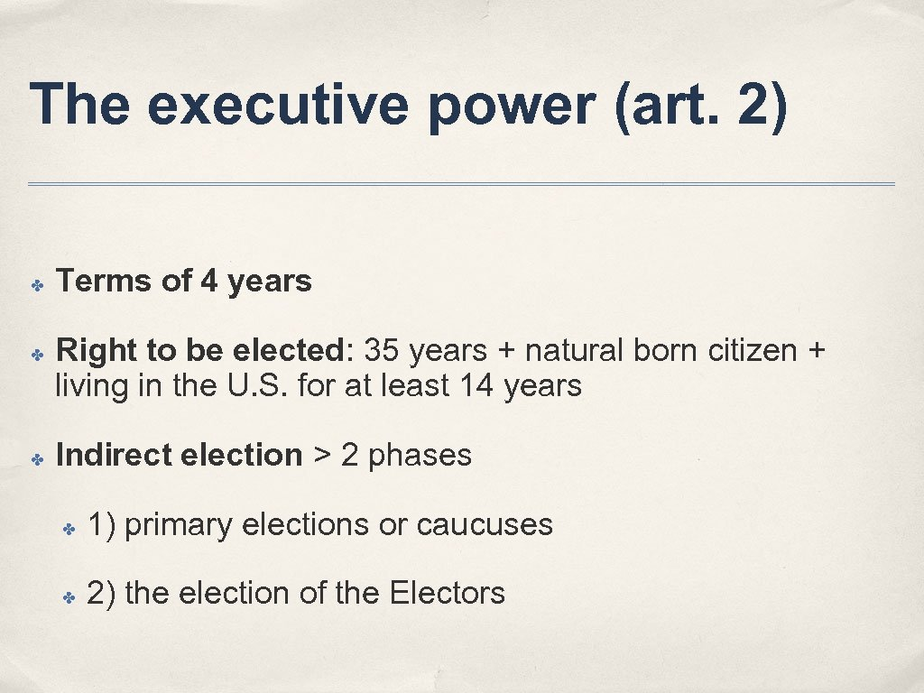 The executive power (art. 2) ✤ ✤ ✤ Terms of 4 years Right to