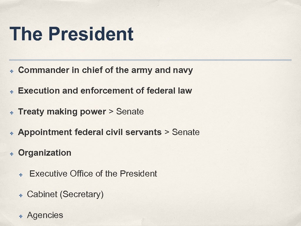 The President ✤ Commander in chief of the army and navy ✤ Execution and