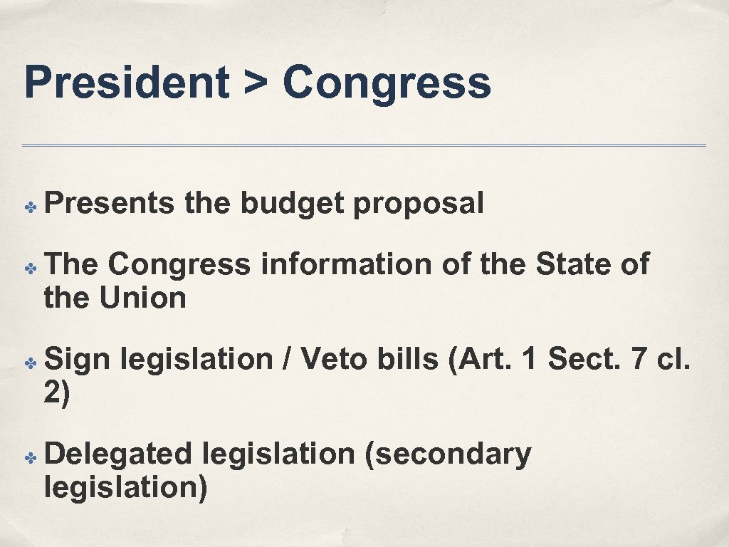 President > Congress ✤ ✤ Presents the budget proposal The Congress information of the