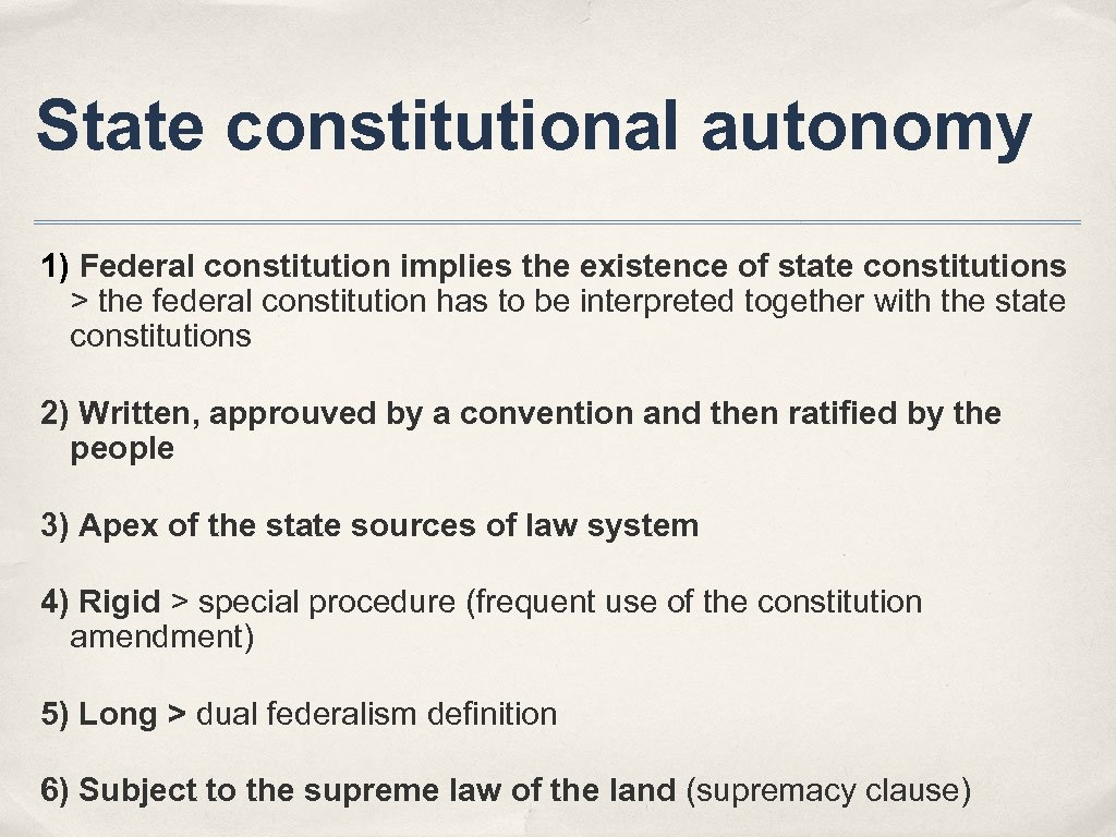 State constitutional autonomy 1) Federal constitution implies the existence of state constitutions > the