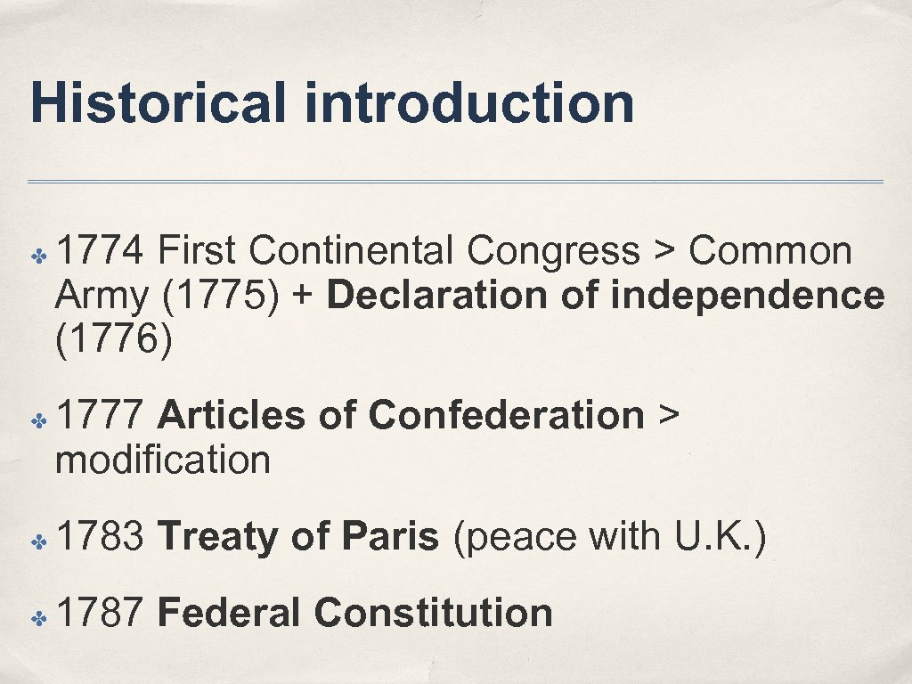 Historical introduction ✤ ✤ 1774 First Continental Congress > Common Army (1775) + Declaration