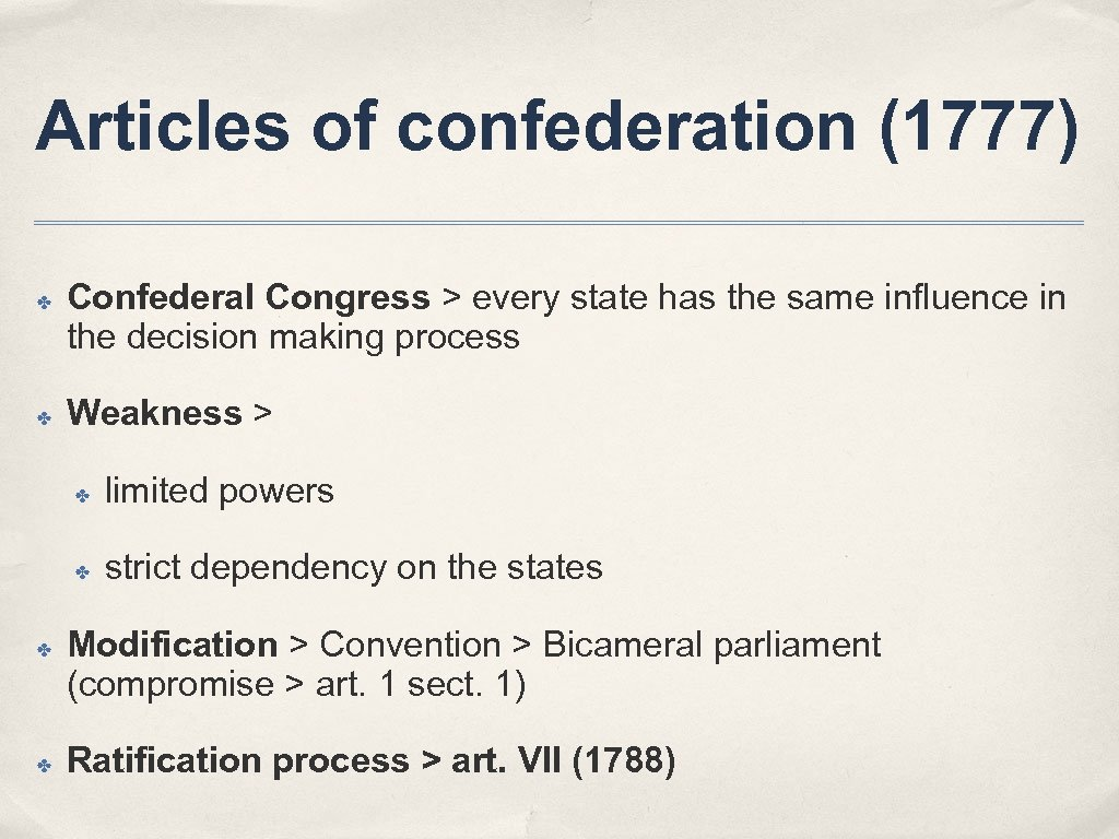 Articles of confederation (1777) ✤ ✤ Confederal Congress > every state has the same