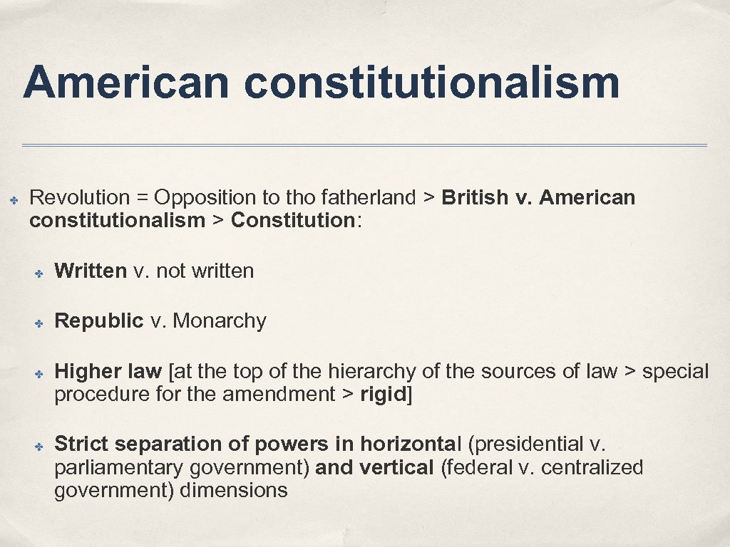 American constitutionalism ✤ Revolution = Opposition to tho fatherland > British v. American constitutionalism