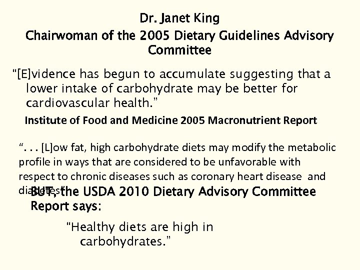 "Dr. Janet King Chairwoman of the 2005 Dietary Guidelines Advisory Committee ""[E]vidence has begun"