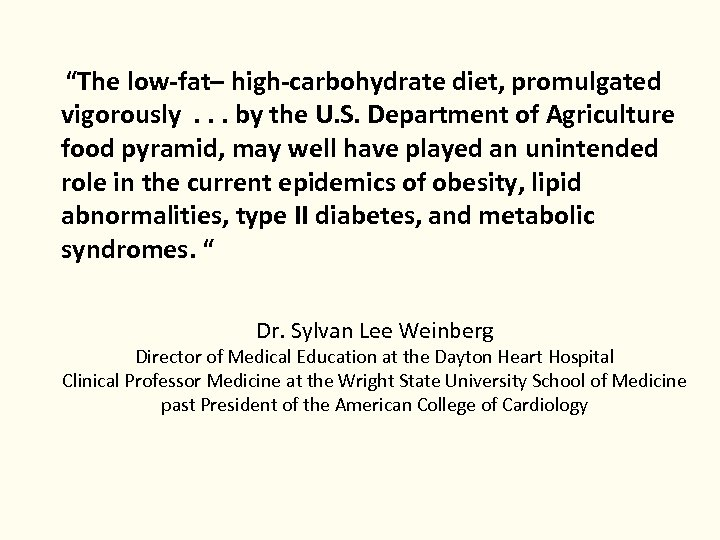 """The low-fat– high-carbohydrate diet, promulgated vigorously. . . by the U. S. Department of"