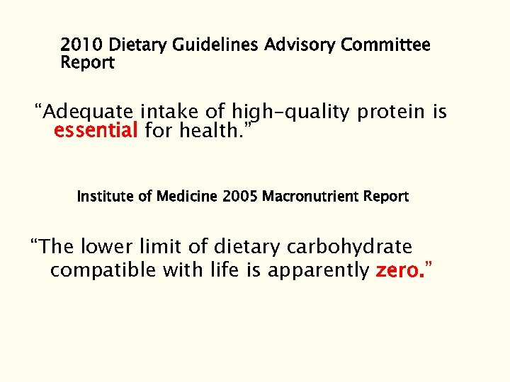 "2010 Dietary Guidelines Advisory Committee Report ""Adequate intake of high-quality protein is essential for"