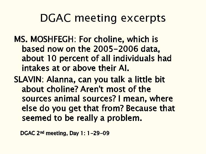 DGAC meeting excerpts MS. MOSHFEGH: For choline, which is based now on the 2005