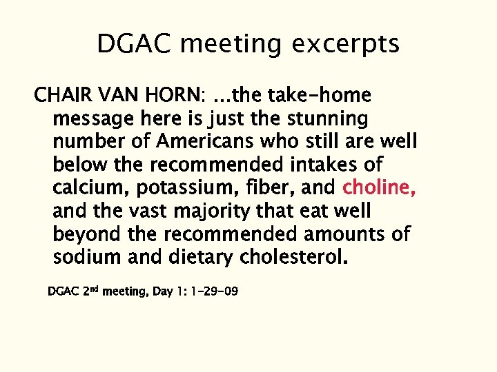 DGAC meeting excerpts CHAIR VAN HORN: …the take-home message here is just the stunning