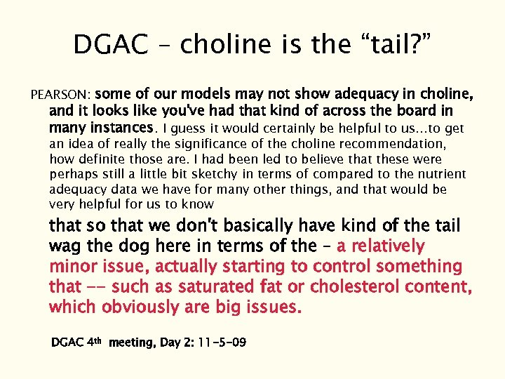 "DGAC – choline is the ""tail? "" PEARSON: some of our models may not"